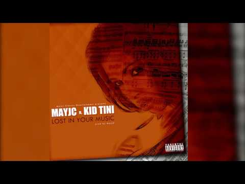 MayjC ft Kid Tini - Lost in your music (audio video)