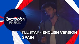 Blas Cantó - I'll Stay - English version of Voy A Quedarme - Spain 🇪🇸 - Eurovision 2021