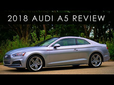 Review 2018 Audi A5 All Jokes Aside