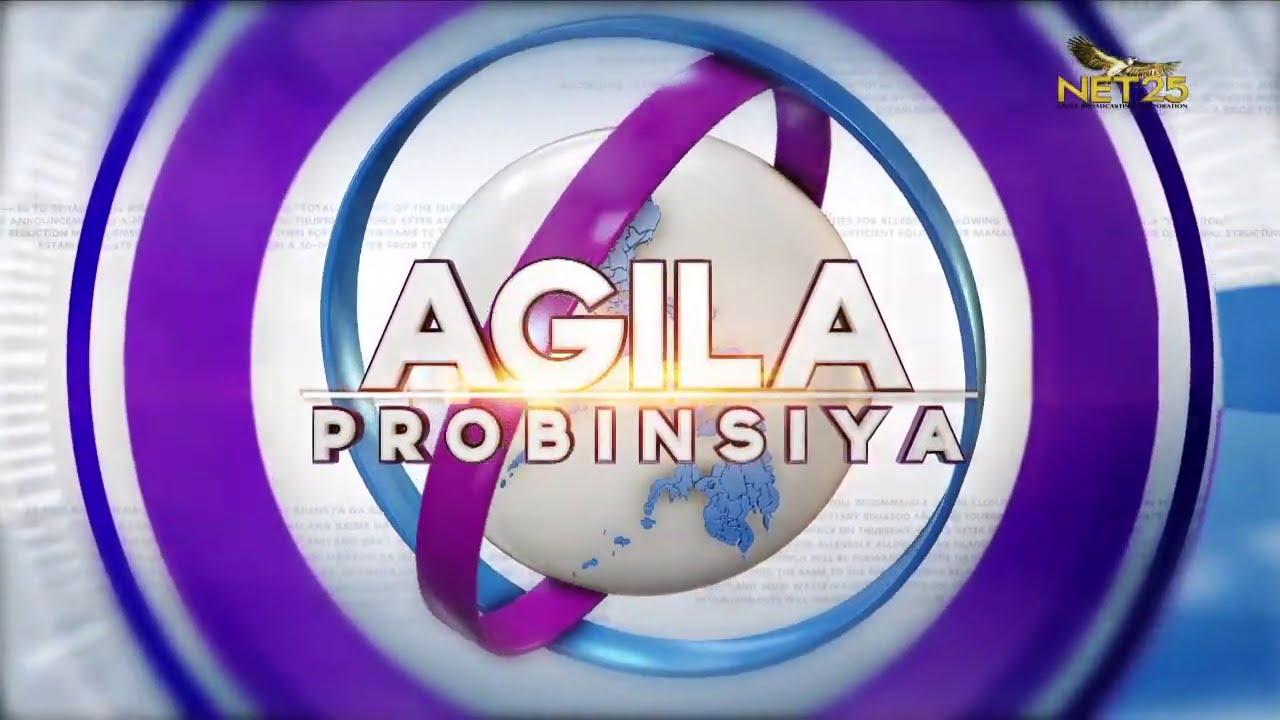 WATCH: Agila Probinsya - Aug. 4, 2021