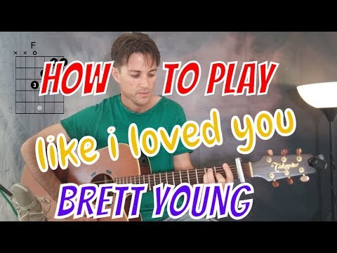 Brett Young  - Like I Loved You (guitar lesson)