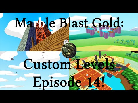Marble Blast Gold Custom Levels Episode 14 Youtube
