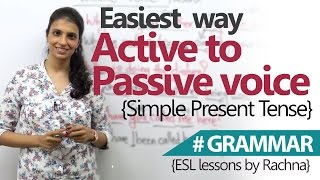 Learn English Grammar – Easiest Way To Convert Active Voice To Passive Voice Simple Present