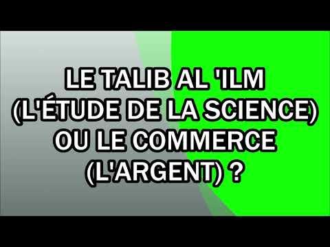 Le Talib Al 'ilm (l'étude De La Science) Ou Le Commerce (l'argent) ?