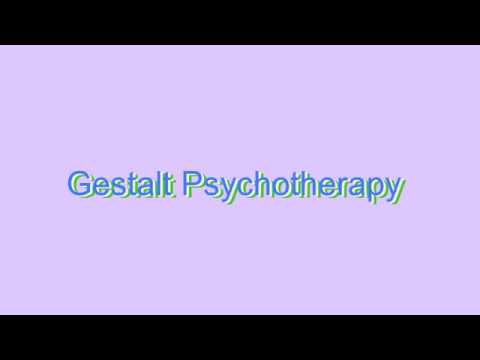 How to Pronounce Gestalt Psychotherapy