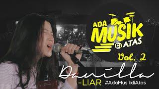 Danilla - LIAR (New Single) - #AdaMusikDiAtas Vol. 02
