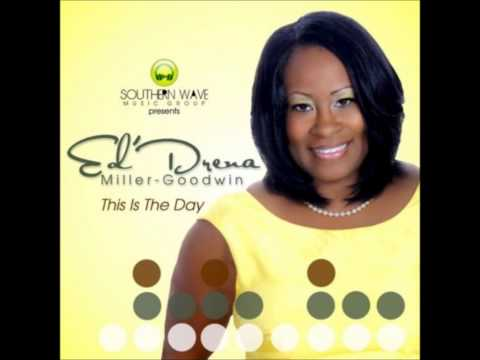 This Is The Day - Eddrena Miller-Goodwin