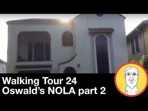Walking Tour 24:  Oswald's New Orleans Part 2 - JFK Conspiracy Related Sites
