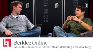Berklee Online Music Business Lesson: Online Music Marketing with Mike King