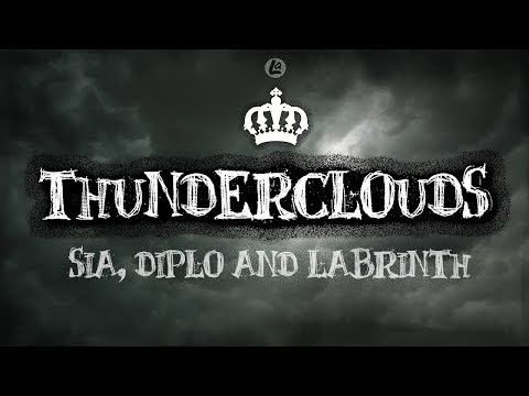 Thunderclouds - LSD Ft. Sia, Diplo, Labrinth (LYRICS)