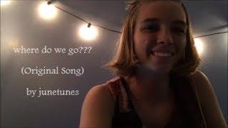 where do we go??? (Original Song) -junetunes