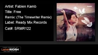 Fabien Kamb - Free (The Timewriter Remix) - ReadyMixRecords [Official Video Clip]