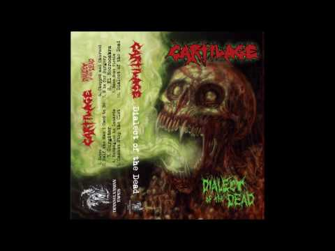 Cartilage - Dialect of the Dead (2017) Full Album HQ (Deathgrind/Goregrind)