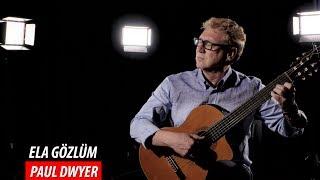 ELA GÖZLÜM - Paul Dwyer Video
