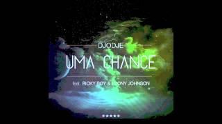 Djodje - Uma Chance Feat. Ricky Boy & Loony Johnson (Audio)