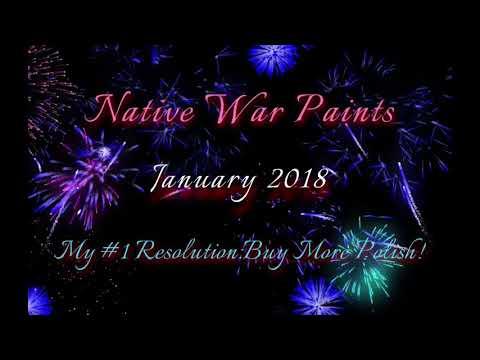 Native War Paints~January 2018~My #1 Resolution...Buy New Polish!