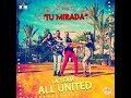 Tu Mirada - La Team All United