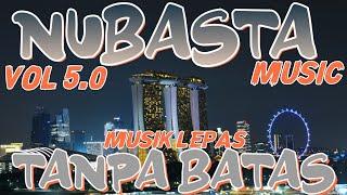NUBASTA MUSIC TERBARU VOL 5 0 MUSIK LEPAS TANPA BATAS