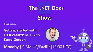 The .NET Docs Show - Getting Started with Elasticsearch.NET