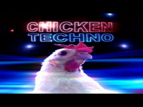 Chick' - Chicken Techno