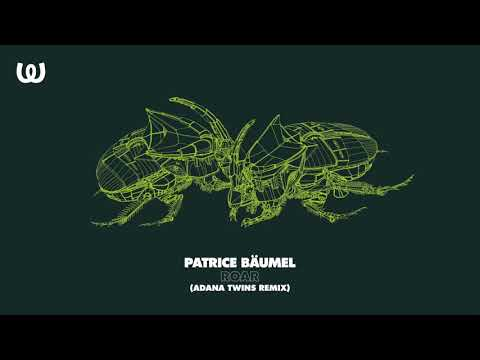 Patrice Bäumel - Roar (Adana Twins Remix)