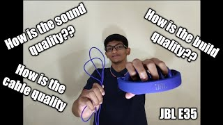 Genuine Review of JBL E35 full in depth review of the headphone.