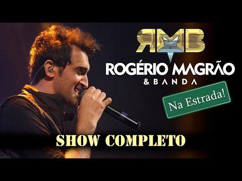 Rogério Magrão e Banda - Na Estrada Show Completo