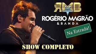 Rogério Magrão e Banda - Na Estrada (Show Completo)