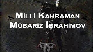 Milli Kahraman: ''Mübariz İbrahimov'' #1