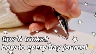How To Every Day Journal Tips and Tricks | Improve Your Mental Health