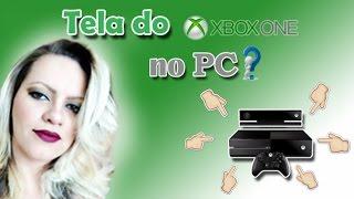 Como Colocar a tela do XboxOne na Tela do PC?