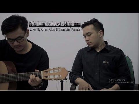 Badai Romantic Project - Melamarmu Cover By Imam Arif Pamudi & Aromi Salam