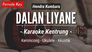 Download Dalan Liyane (KARAOKE KENTRUNG) - Hendra Kumbara (Keroncong Akustik | Ukulele)