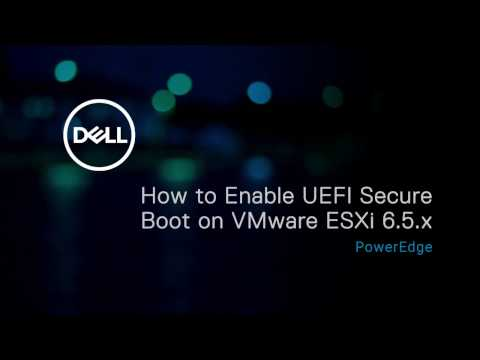 Enable UEFI Secure Boot On VMware ESXi 6.5.x For Dell's 13th Generation Of PowerEdge Server