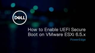 To enable UEFI Secure Boot on VMware ESXi 6.5.x for Dell's 13th generation of PowerEdge server