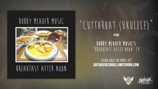 Watch Bobby Meader Music Cutthroat video