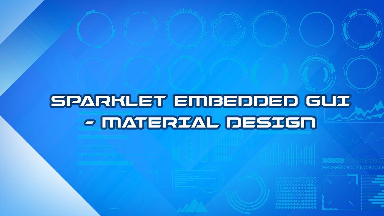 Sparklet Embedded GUI Library - Material Design Inspired Demo