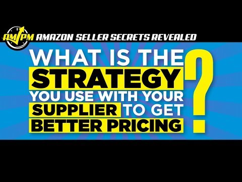 How to Get Better Pricing From Suppliers - Amazon Seller Secrets Revealed