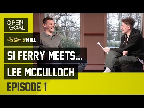 Si Ferry Meets...Lee McCulloch Ep 1 - Motherwell, Wigan, Moving to Rangers, UEFA Cup Final