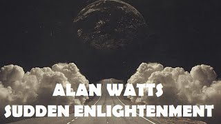Alan Watts - Sudden Enlightenment