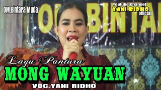 Download Lagu MONG WAYUAN - VOC.YANI RIDHO ( OM.BINTARA MUDA ) mp3