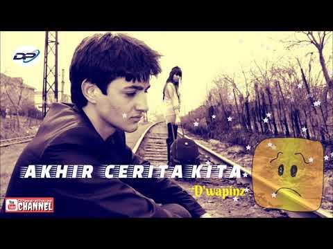 AKHIR CERITA KITA | D'wapinz