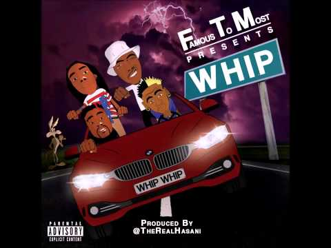 "FamousToMost""#Whip"" Official Song for #WHIPDANCE"