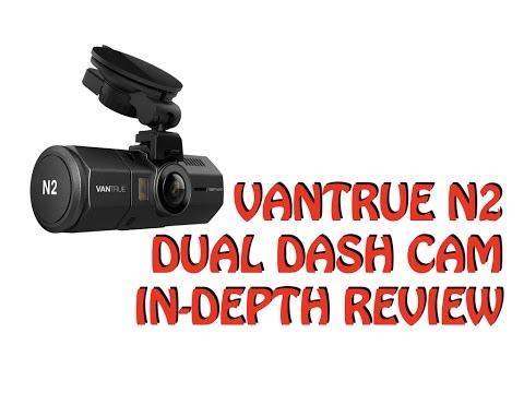 Best Rideshare Dual Cam Dash Cam: VANTRUE N2 - In-Depth Review
