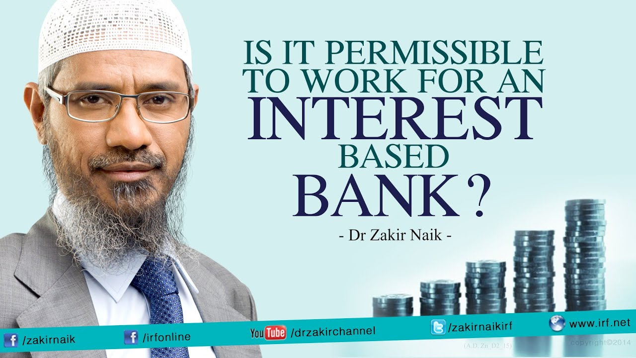 Is it Permissible to work for an Interest based Bank? - Dr Zakir Naik