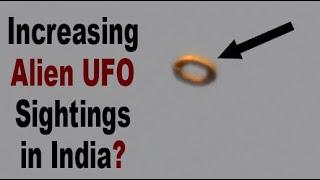 What is Happening? Increasing UFO Sightings in India - Alien Spacecraft Spotted?