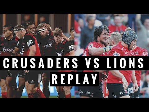 REPLAY: Lions vs Crusaders - Super Rugby Final 2017