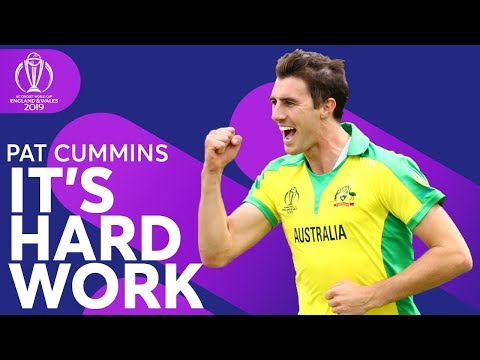 "Pat Cummins: ""It's Hard Work"" 