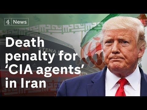 Iran crisis: 'CIA spies' sentenced to death