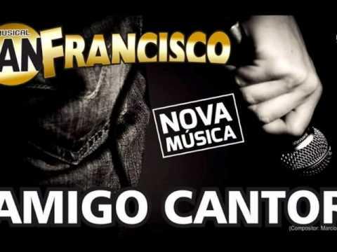 Musical San Francisco - Amigo Cantor (Lançamento 2014)